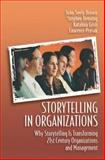 Storytelling in Organizations : Why Storytelling Is Transforming 21st Century Organizations and Management, Seely Brown, John and Denning, Stephen, 0750678208