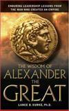 The Wisdom of Alexander the Great, Lance B. Kurke, 0814408206