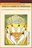 Religious Education in the African American Tradition : A Comprehensive Introduction, Hill, Kenneth H., 0827208200