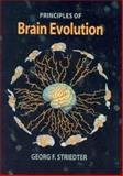 Principles of Brain Evolution, Striedter, Georg F., 0878938206