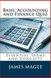 Basic Accounting and Finance Quiz, James Magee, 1493628208
