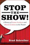 Stop the Show!, Brad Schreiber, 1560258209