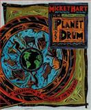 Planet Drum : A Celebration of Percussion and Rhythm, Hart, Mickey, 1888358203