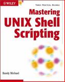 Mastering Unix Shell Scripting, Randal K. Michael and Waterside Productions Inc. Staff, 0471218219
