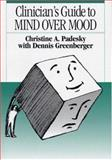 Clinician's Guide to Mind over Mood, Padesky, Christine A. and Greenberger, Dennis, 0898628210