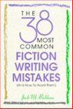 38 Most Common Fiction Writing Mistakes, Jack M. Bickham, 0898798213