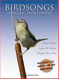 Birdsongs of the Pacific Northwest, Stephen R. Whitney, 0898868211