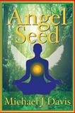 Angel Seed, Michael Davis, 148262821X