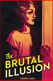 The Brutal Illusion, Stephen Jared, 1495428214