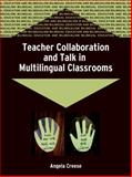 Teacher Collaboration and Talk in Multilingual Classrooms, Creese, Angela, 1853598216