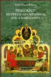 On Simplicity : Dialogue Between an Orthodox and a Barlaamite, St. Gregory Palamas, 188305821X