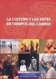 La Cultura y Las Artes en Tiempos del Cambio, Consejo Nacional para la Cultura y las Artes, 9681678214