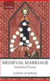Medieval Marriage : Symbolism and Society, David L. d'Avray, 0198208219