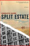 Split Estate, Charlotte Bacon, 0312428219