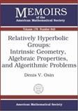 Relatively Hyperbolic Groups : Intrinsic Geometry, Algebraic Properties, and Algorithmic Problems, Osin, Denis V., 0821838210