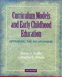 Curriculum Models and Early Childhood Education : Appraising the Relationship, Goffin, Stacie G. and Wilson, Catherine S., 0130878219