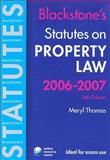 Blackstone's Statutes on Property Law 2006-2007, Thomas, Meryl, 0199288216