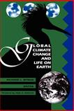 Global Climate Change and Life on Earth : Evidence, Predictions and Policy, , 0412028212