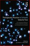 Therapeutic Practice in Schools Volume Two : The Contemporary Adolescent: a Clinical Workbook for School-Based Counsellors, Psychotherapists and Arts Therapists, , 0415858216