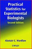 Practical Statistics for Experimental Biologists, Wardlaw, Alastair C., 0471988219
