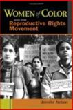 Women of Color and the Reproductive Rights Movement, Nelson, Jennifer, 0814758215