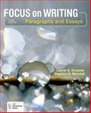 Focus on Writing : Paragraphs and Essays, Kirszner, Laurie G. and Mandell, Stephen R., 1457648210