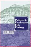 Patterns in Freshwater Fish Ecology, Matthews, William J., 1461368219