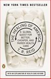 The Healing of America, T. R. Reid, 0143118218