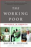 The Working Poor, David K. Shipler, 0375708219