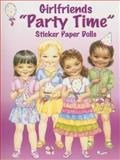 Girlfriends Party Time Sticker Paper Dolls, Joanne Mary Cannon, 0486448215