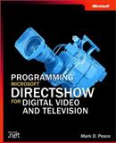 Programming Microsoft DirectShow for Digital Video and Television, Pesce, Mark D., 0735618216