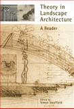 Theory in Landscape Architecture : A Reader, , 0812218213