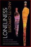 Loneliness and Its Opposite : Sex, Disability, and the Ethics of Engagement, Kulick, Don and Rydström, Jens, 0822358212