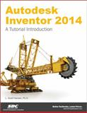 Autodesk Inventor 2014 : A Tutorial Introduction, Hansen, Scott, 1585038210