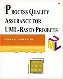 Process Quality Assurance for UML-Based Projects, Unhelkar, Bhuvan, 0201758210