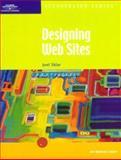 Designing Web Sites : Illustrated Introductory, Sklar, Joel, 0619018216