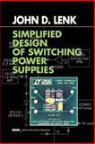 Simplified Design of Switching Power Supplies, Lenk, John D., 0750698217