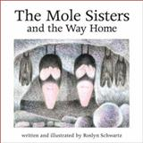 The Mole Sisters and the Way Home, Roslyn Schwartz, 155037821X