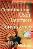 Coordinating User Interfaces for Consistency, Nielsen, Jakob, 1558608214