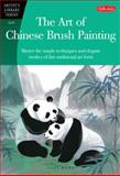 The Art of Chinese Brush Painting, Lucy Wang, 1560108215