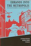 Errands into the Metropolis : New England Dissidents in Revolutionary London, Field, Jonathan Beecher, 1584658215