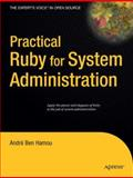 Practical Ruby for System Administration, Hamou, André Ben, 1590598210