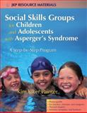Social Skills Groups for Children and Adolescents with Asperger's Syndrome, Kim Kiker Painter, 1843108216