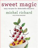 Sweet Magic, Michel Richard and Peter Kaminsky, 0061928216