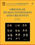 Origins of Human Innovation and Creativity, Elias, Scott, 0444538216