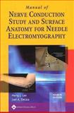 Manual of Nerve Conduction Study and Surface Anatomy for Needle Electromyography, Lee, Hang J. and DeLisa, Joel A., 0781758211