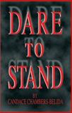 Dare to Stand, Candace Chamber-Belida, 0967978211