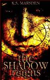 The Shadow Reigns, K. Marsden, 1499298218