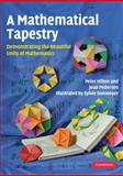 A Mathematical Tapestry : Demonstrating the Beautiful Unity of Mathematics, Hilton, Peter and Pedersen, Jean, 0521128218