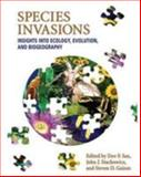 Species Invasions : Insights into Ecology, Evolution, and Biogeography, et al Dov F. Sax (Editor), 0878938214